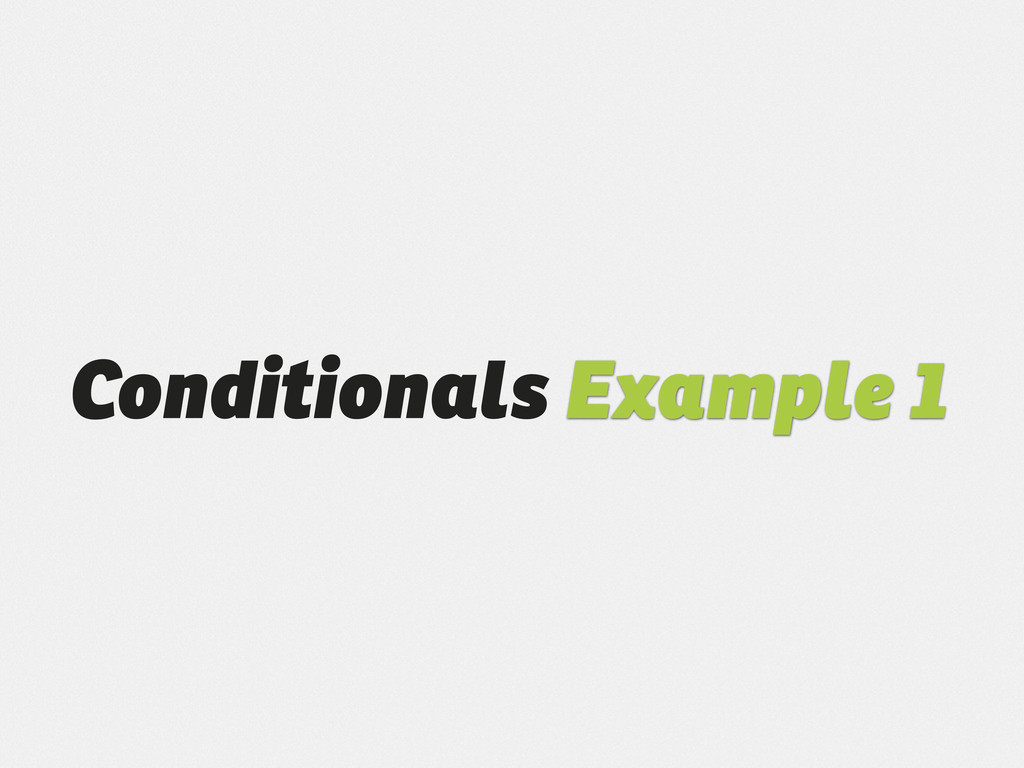 Conditionals Example 1