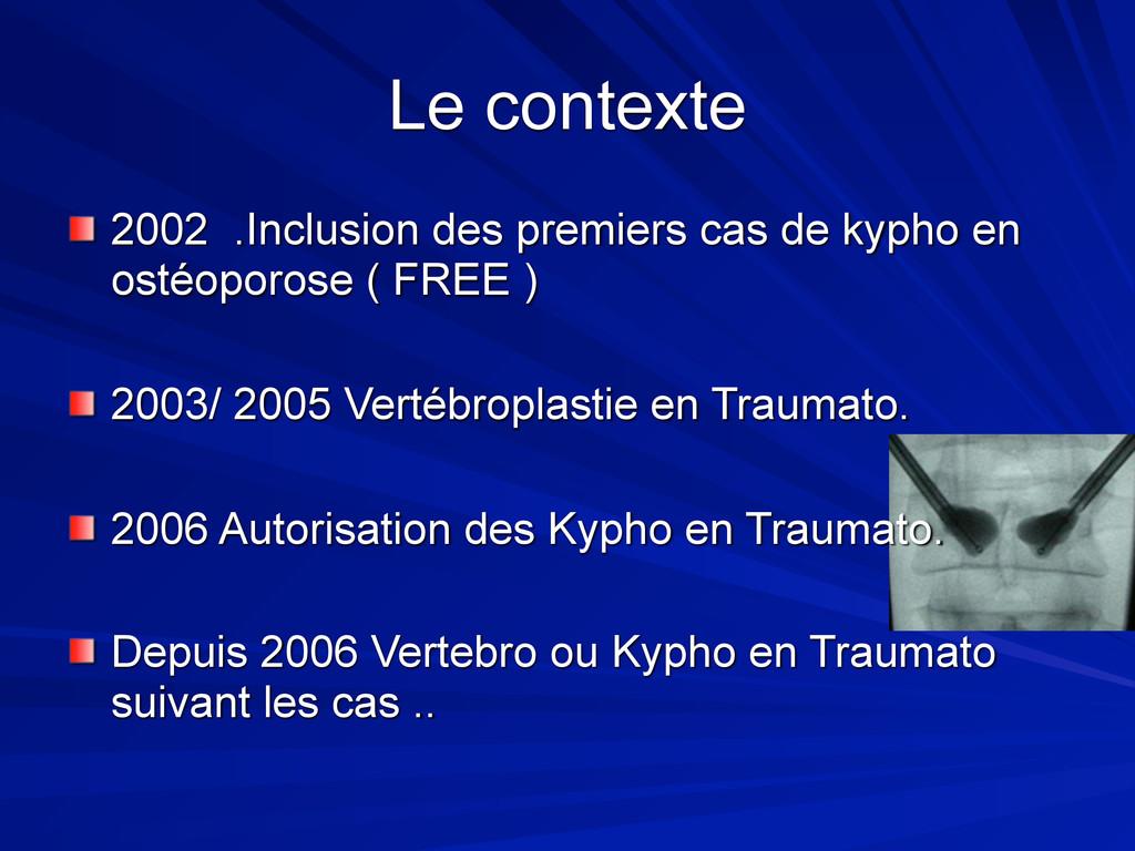 Le contexte 2002 .Inclusion des premiers cas de...