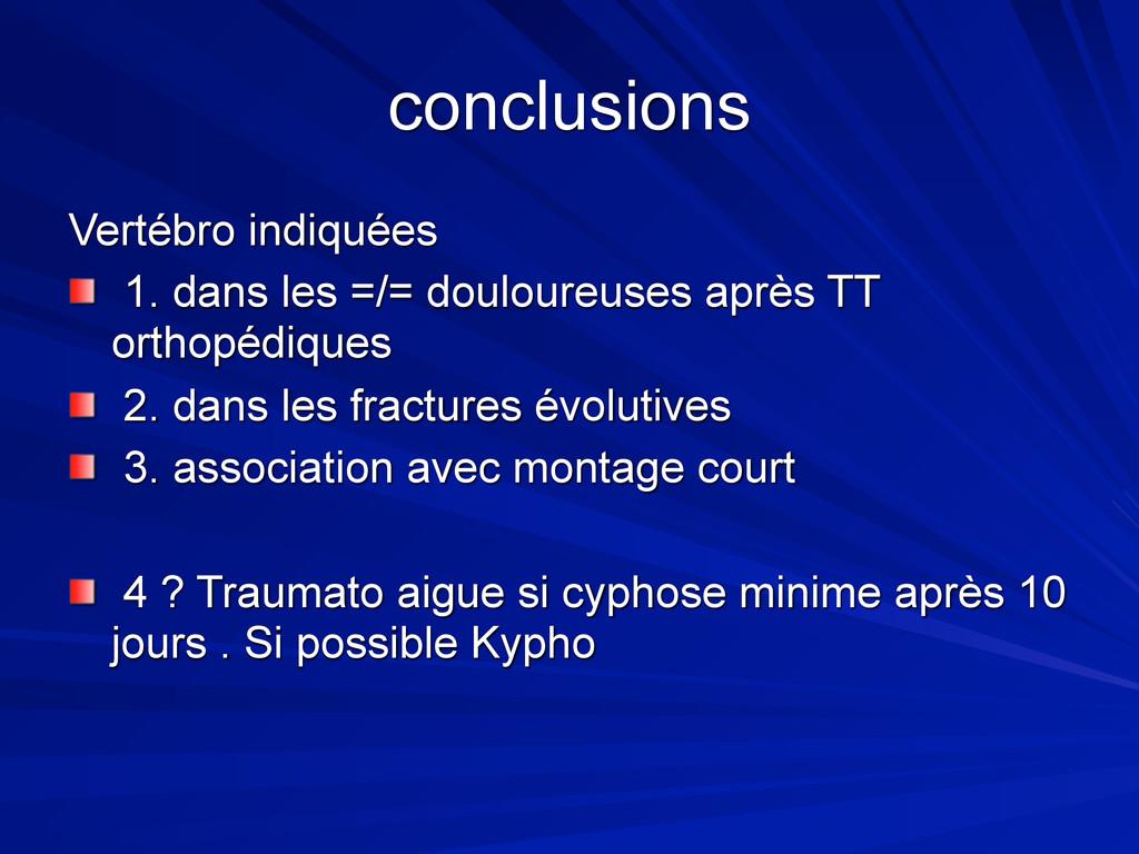 conclusions Vertébro indiquées 1. dans les =/= ...