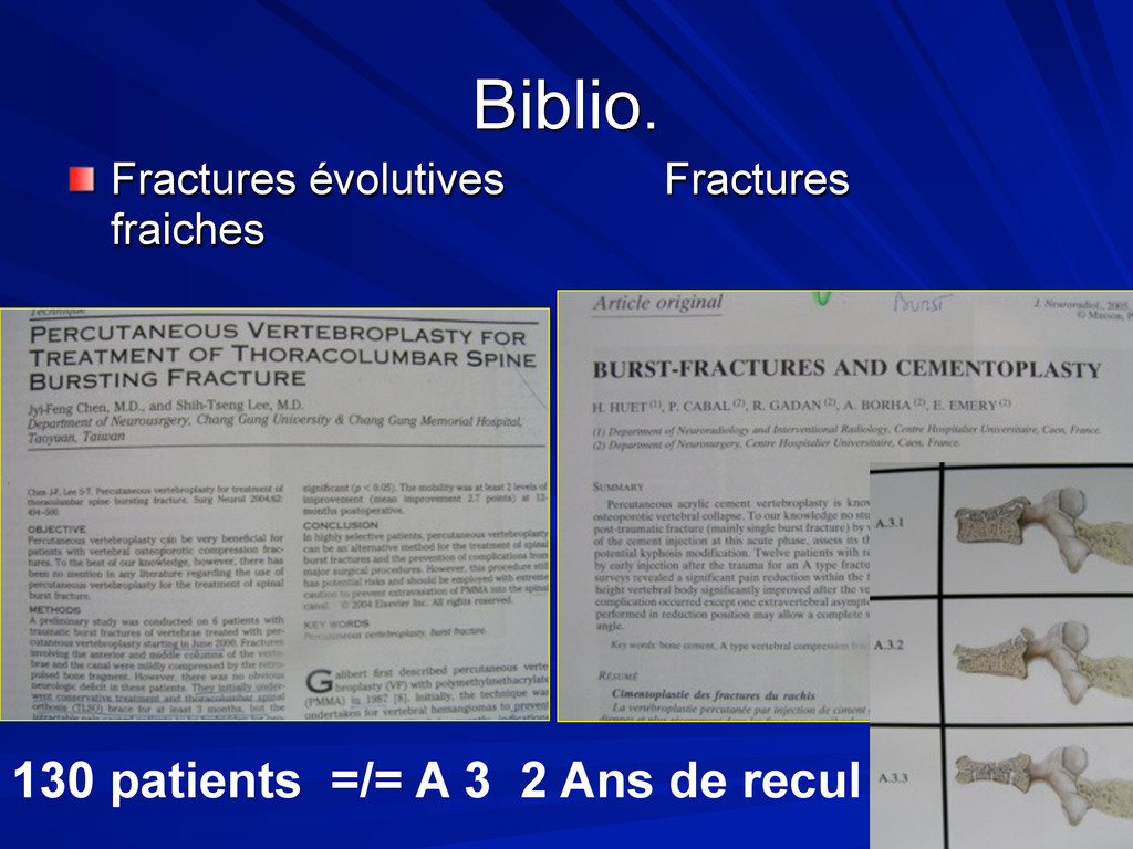 Biblio. Fractures évolutives Fractures fraiches...