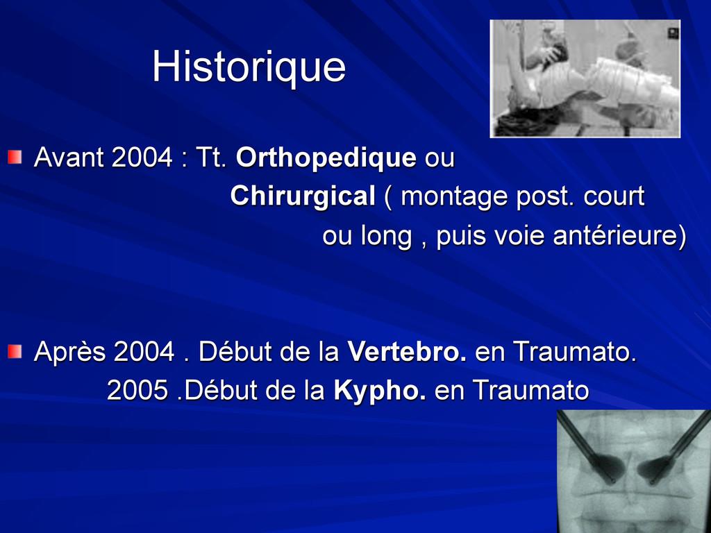 Historique Avant 2004 : Tt. Orthopedique ou Chi...