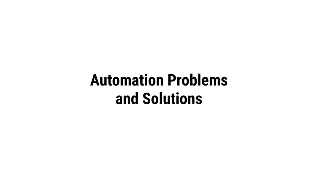 Automation Problems and Solutions