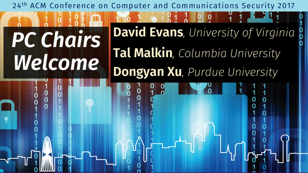 PC Chairs Welcome David Evans, University of Vi...