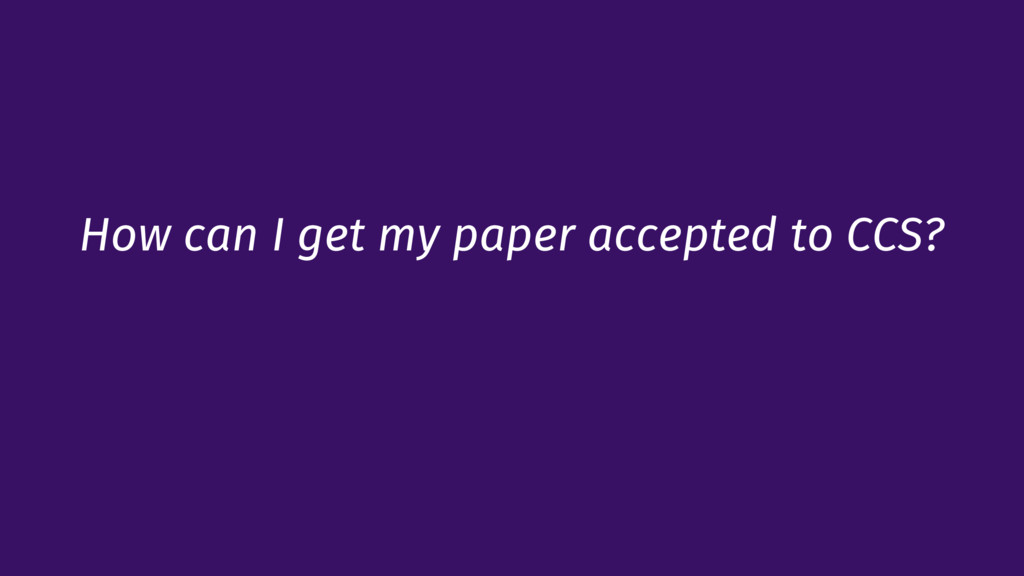 How can I get my paper accepted to CCS?