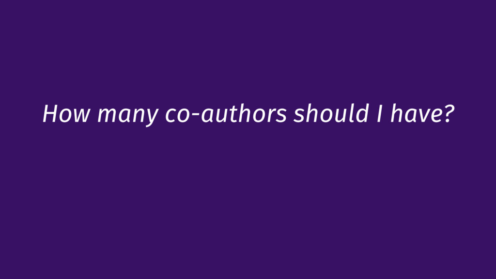 How many co-authors should I have?