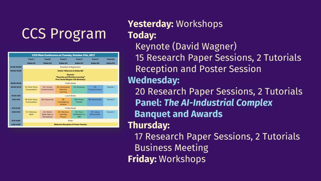 CCS Program Yesterday: Workshops Today: Keynote...