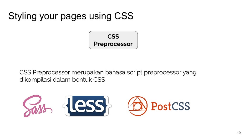 Styling your pages using CSS 19 CSS Preprocesso...