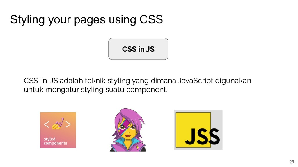 Styling your pages using CSS 25 CSS in JS CSS-i...