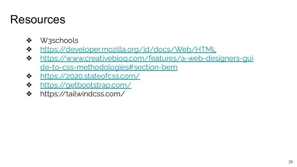 Resources 28 ❖ W3schools ❖ https:/ /developer.m...