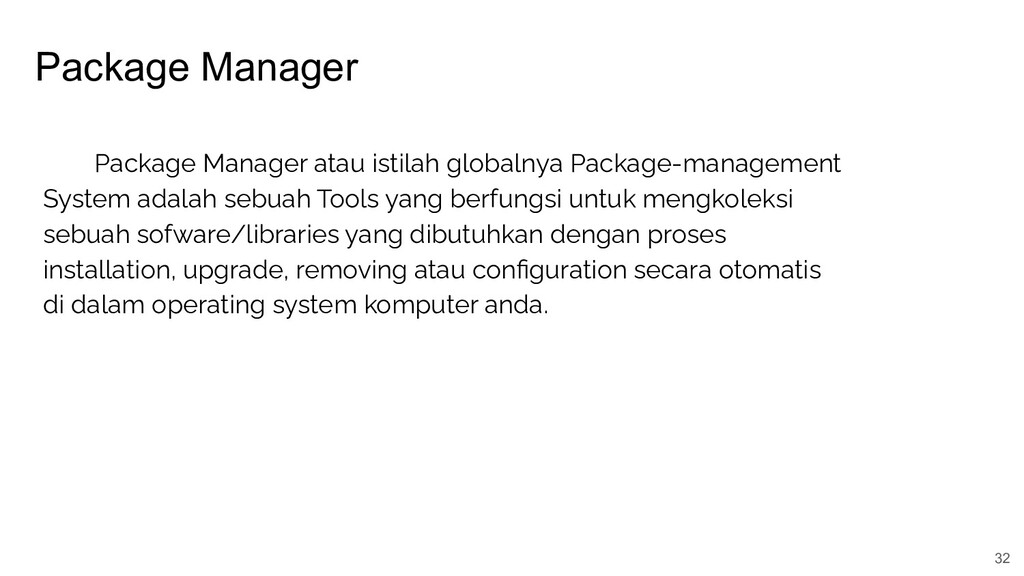 Package Manager 32 Package Manager atau istilah...