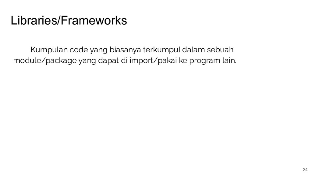 Libraries/Frameworks 34 Kumpulan code yang bias...