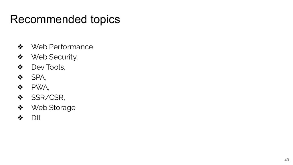 Recommended topics 49 ❖ Web Performance ❖ Web S...