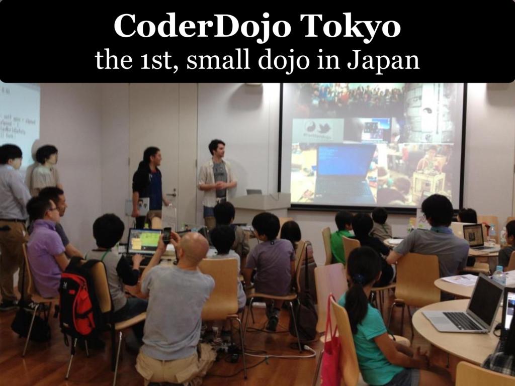 CoderDojo Tokyo the 1st, small dojo in Japan