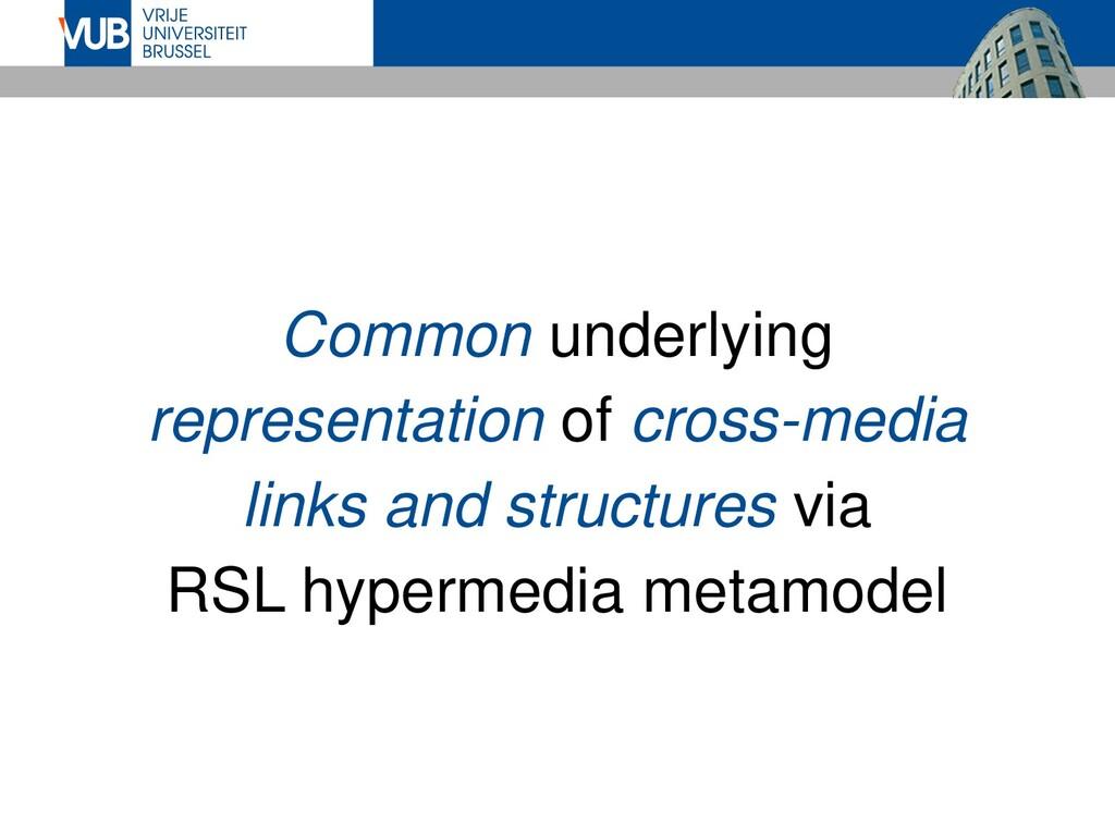 Common underlying representation of cross-media...
