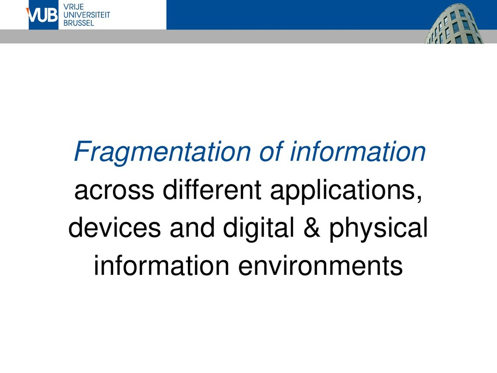 Fragmentation of information across different a...