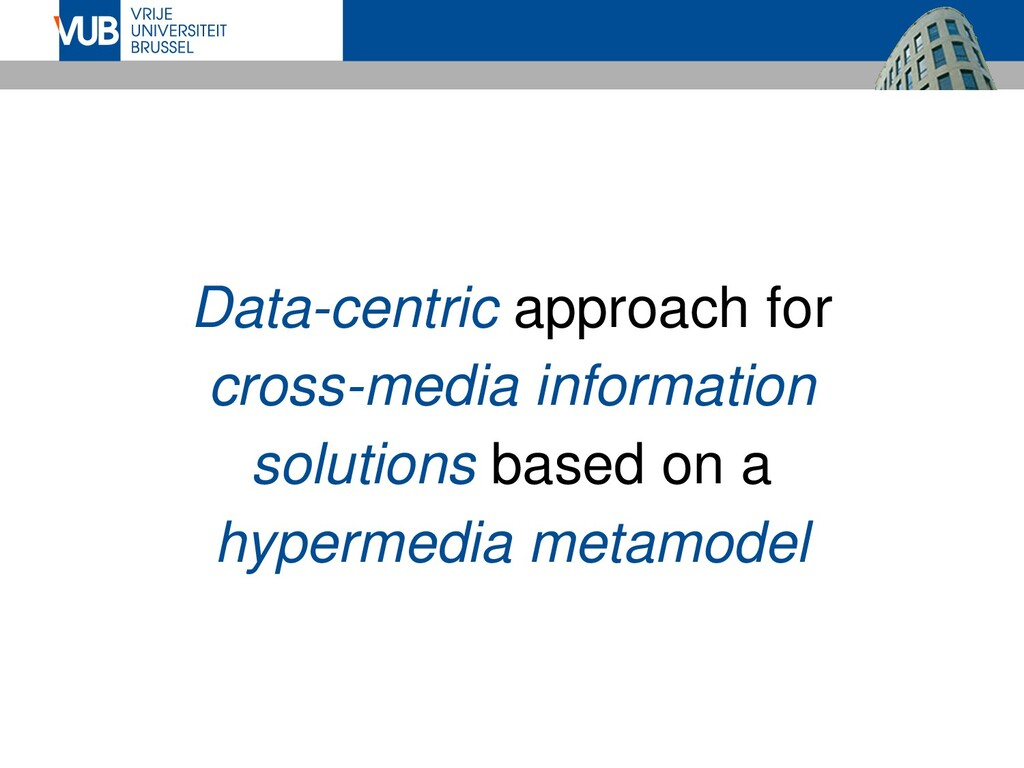 Data-centric approach for cross-media informati...