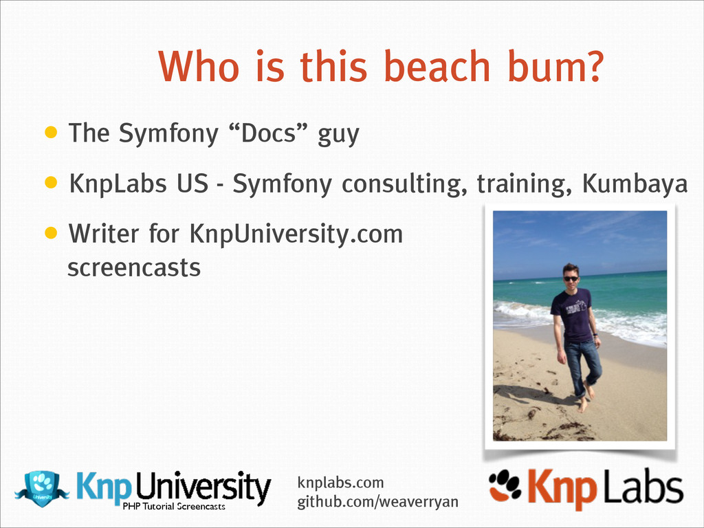 "Who is this beach bum? • The Symfony ""Docs"" guy..."