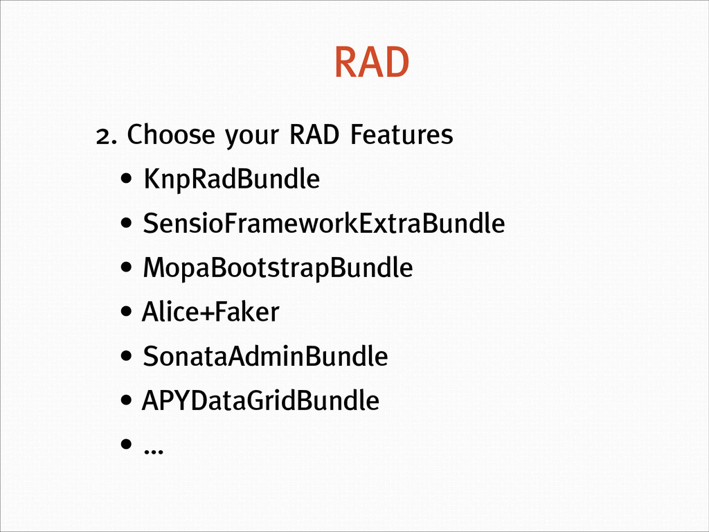 2. Choose your RAD Features • KnpRadBundle • Se...