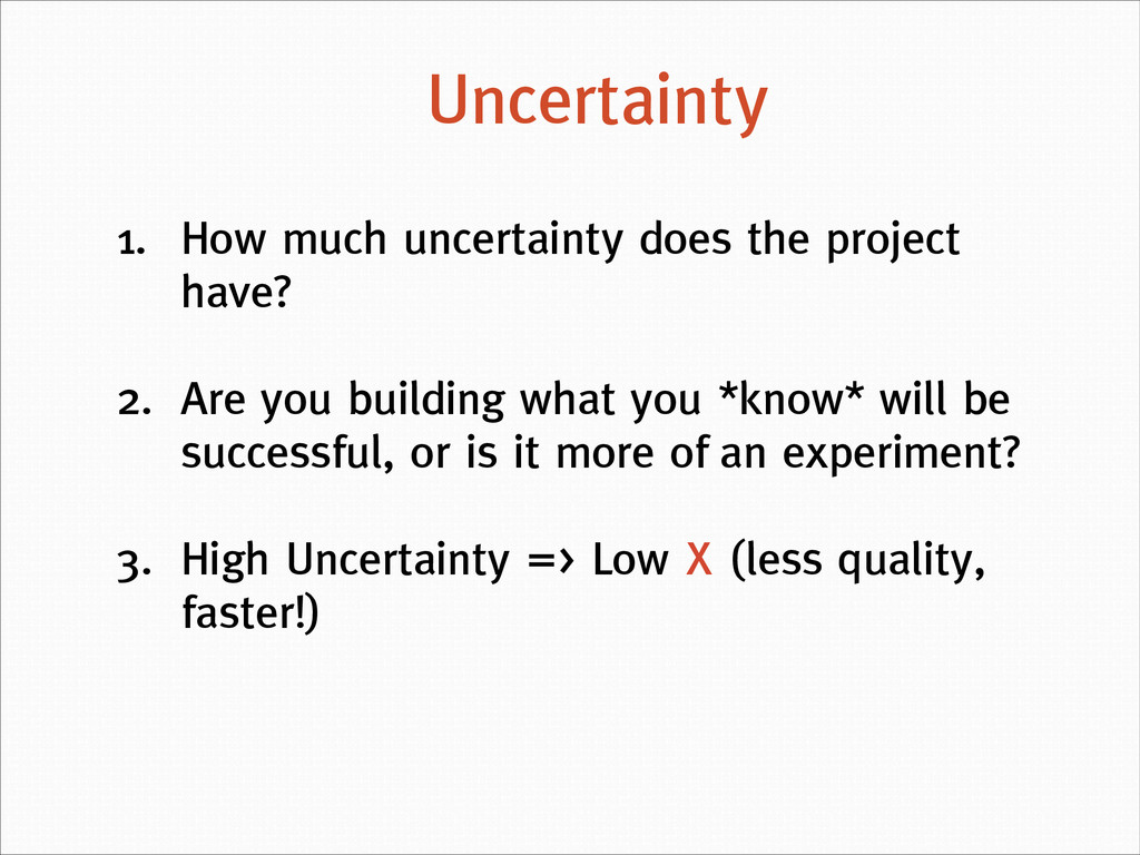 1. How much uncertainty does the project have? ...