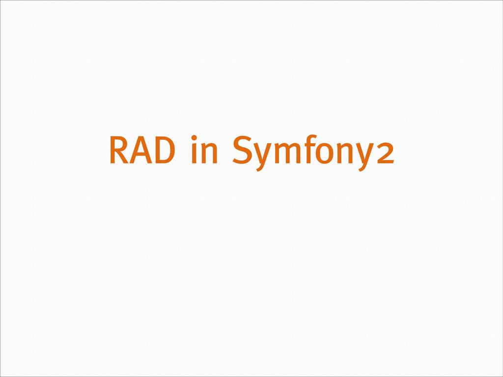 RAD in Symfony2