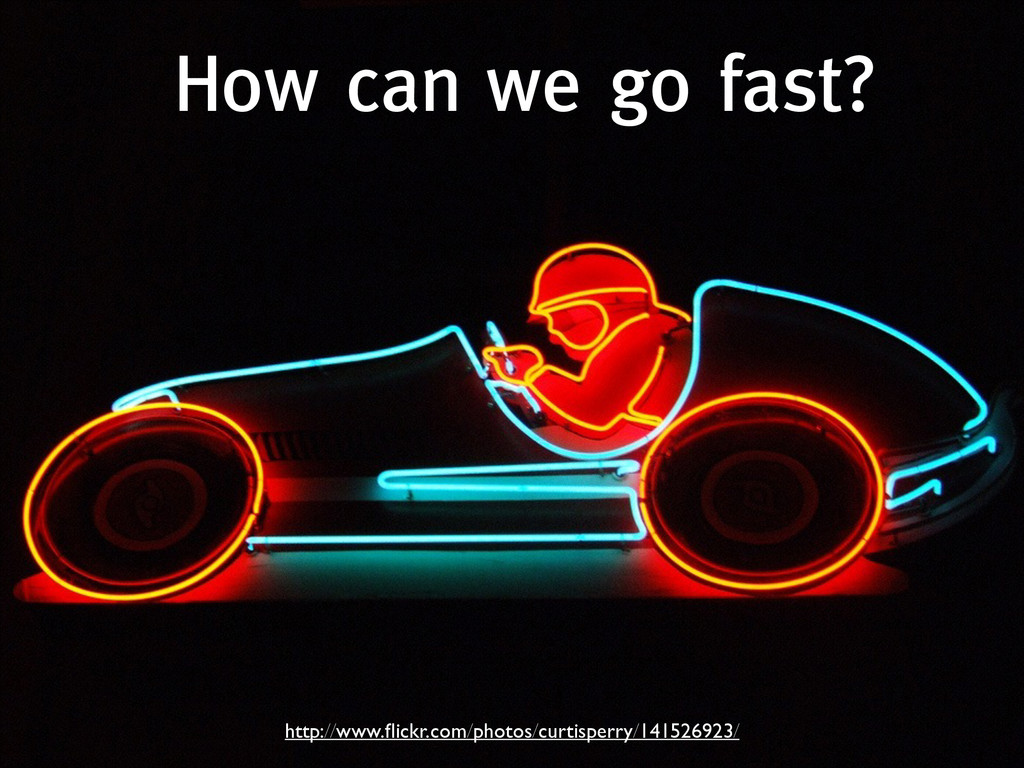 How can we go fast? http://www.flickr.com/photos...