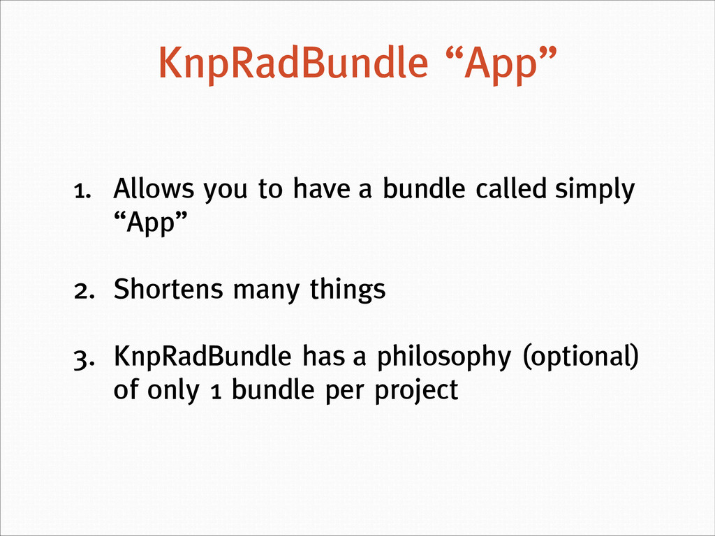 "1. Allows you to have a bundle called simply ""A..."