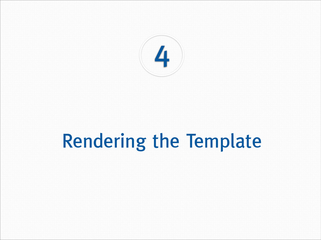 4 Rendering the Template
