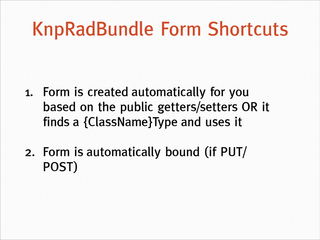 1. Form is created automatically for you based ...