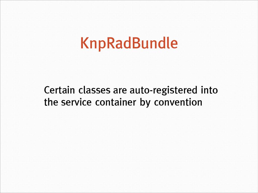 Certain classes are auto-registered into the se...