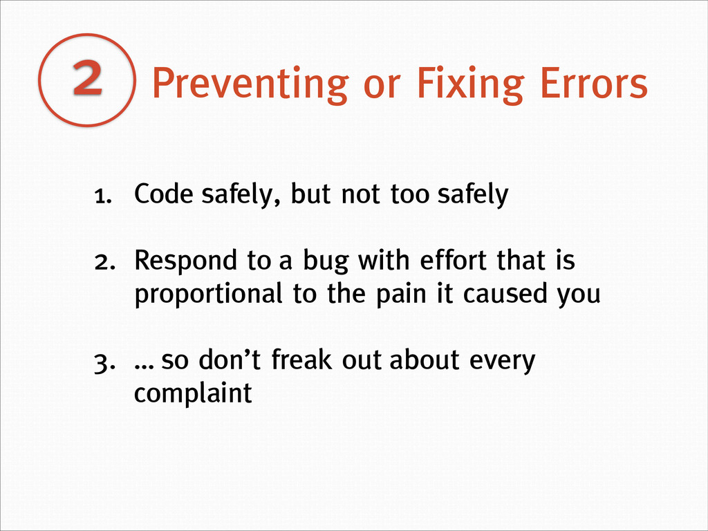 2 Preventing or Fixing Errors 1. Code safely, b...