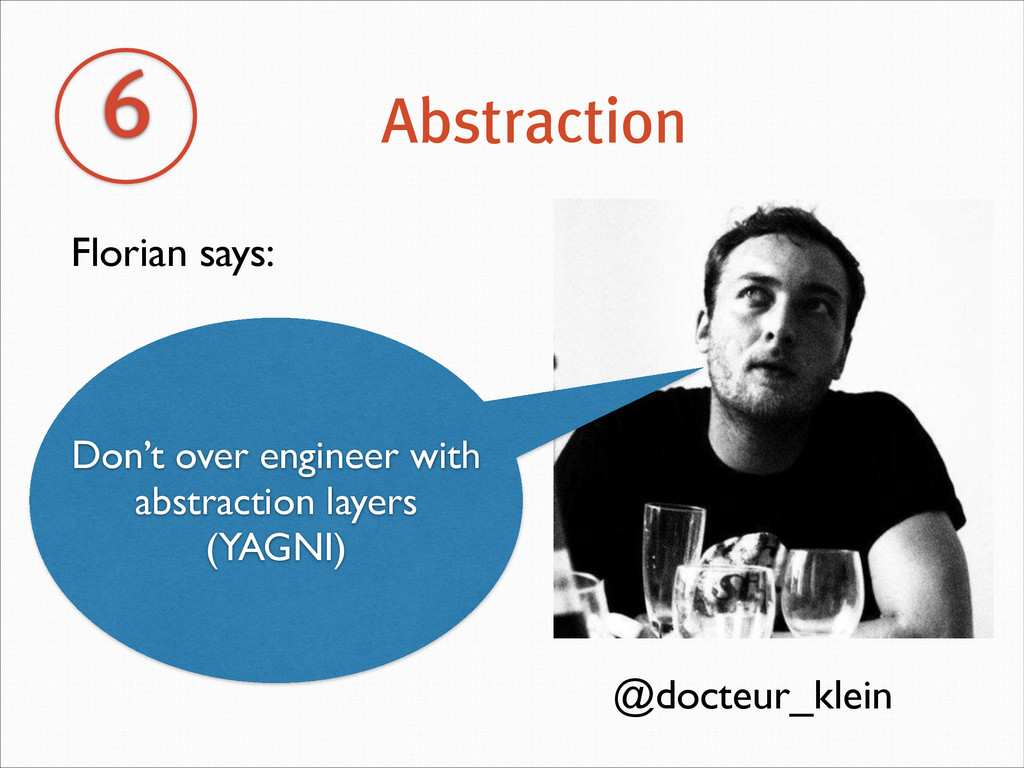 6 Abstraction @docteur_klein Florian says: Don'...