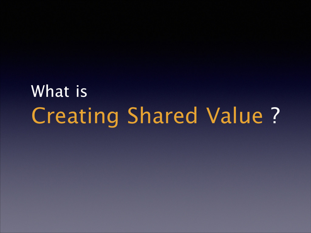 What is Creating Shared Value ?