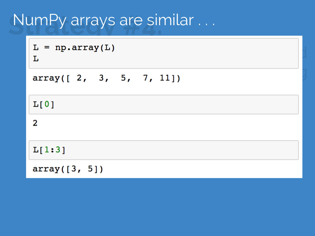 Strategy #4: Use NumPy's slicing, masking, and ...