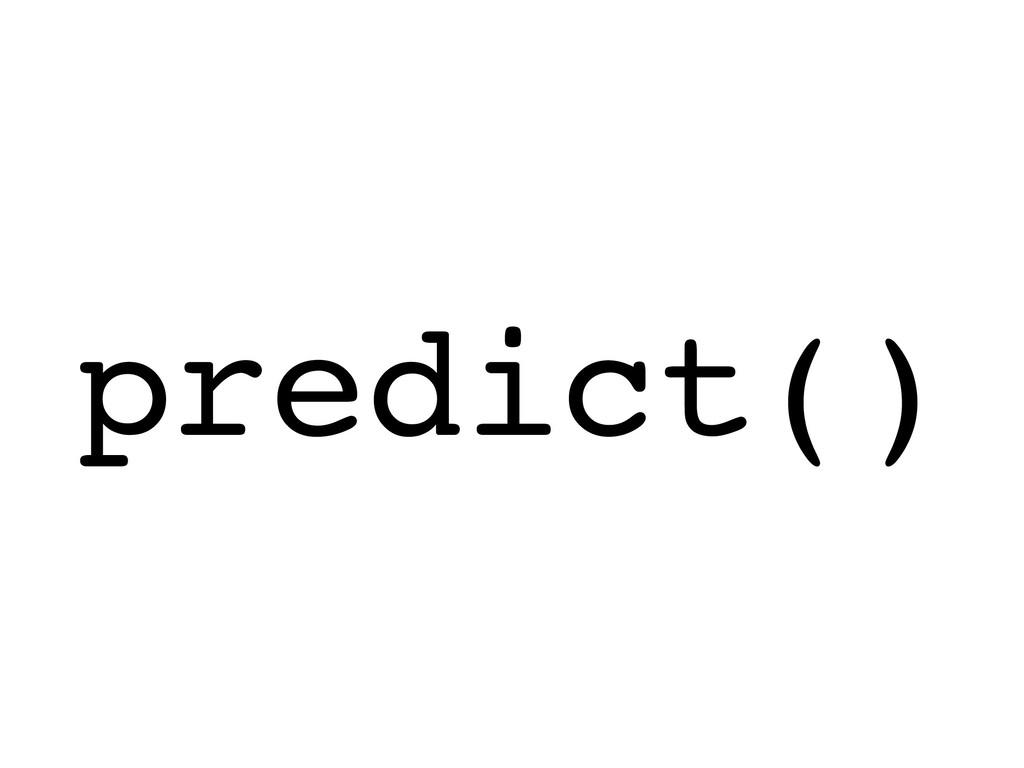 predict()