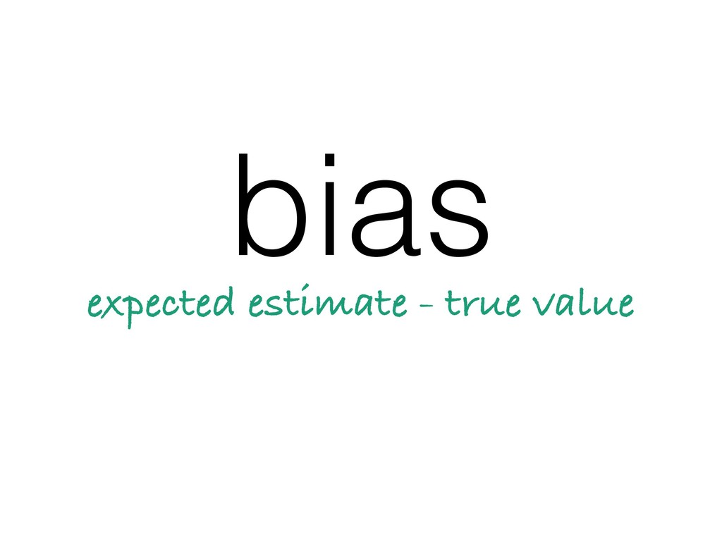 bias expected estimate - true value