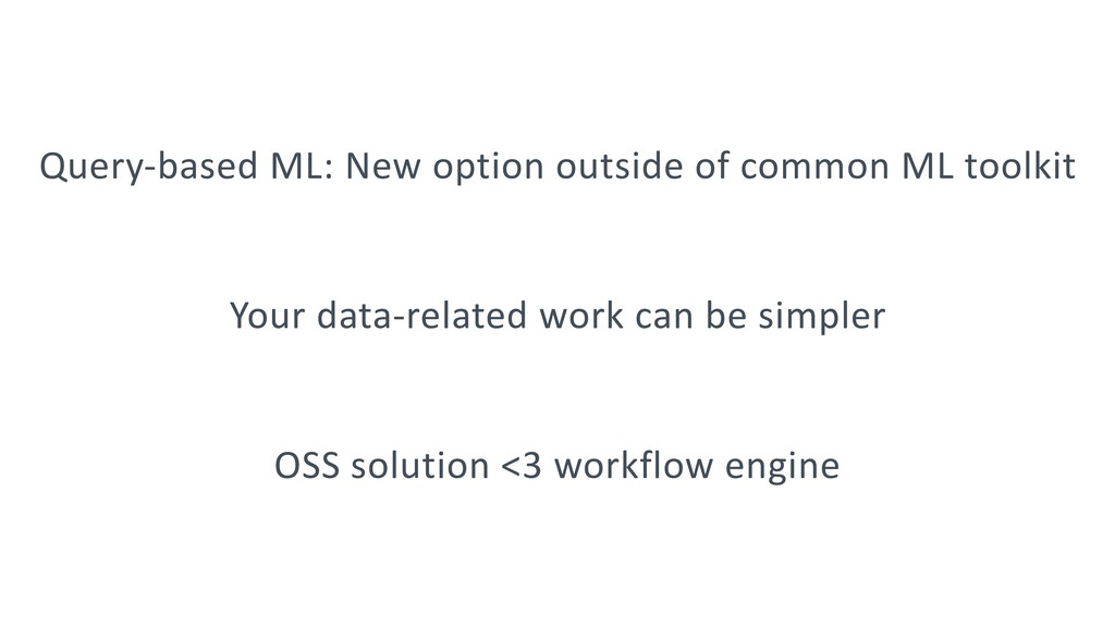 Query-based ML: New option outside of common ML...