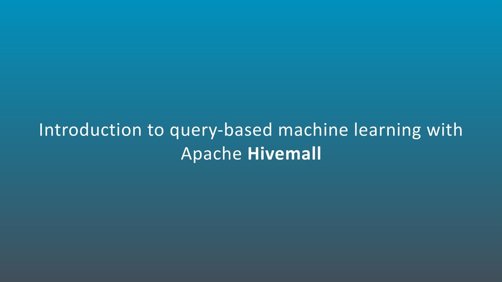 Introduction to query-based machine learning wi...