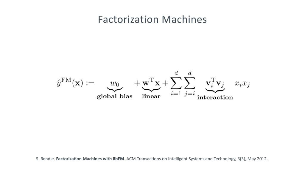 Factorization Machines S. Rendle. Factoriza7on ...