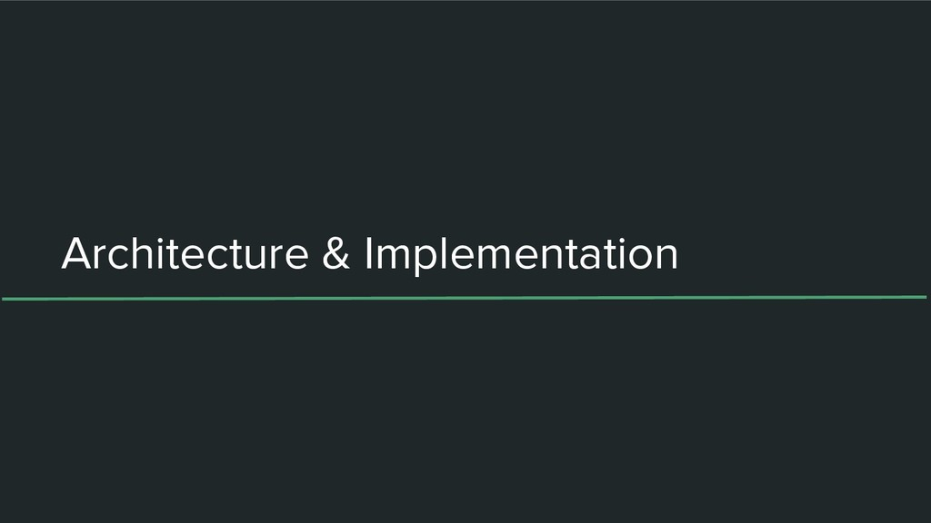 Architecture & Implementation