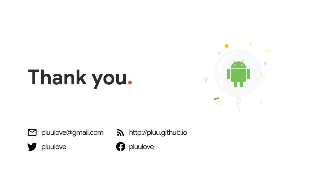 Thank you. pluulove@gmail.com http:/ /pluu.gith...