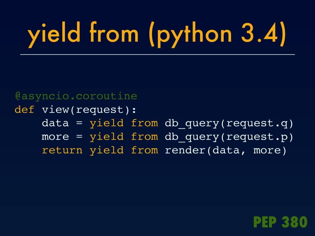 yield from (python 3.4) @asyncio.coroutine def ...