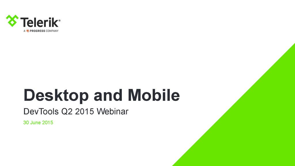 Desktop and Mobile DevTools Q2 2015 Webinar 30 ...