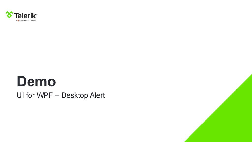 Demo UI for WPF – Desktop Alert