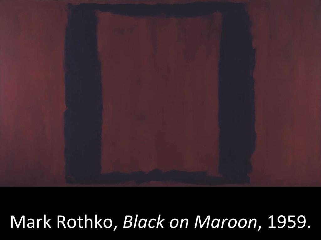 Mark Rothko, Black on Maroon, 19...