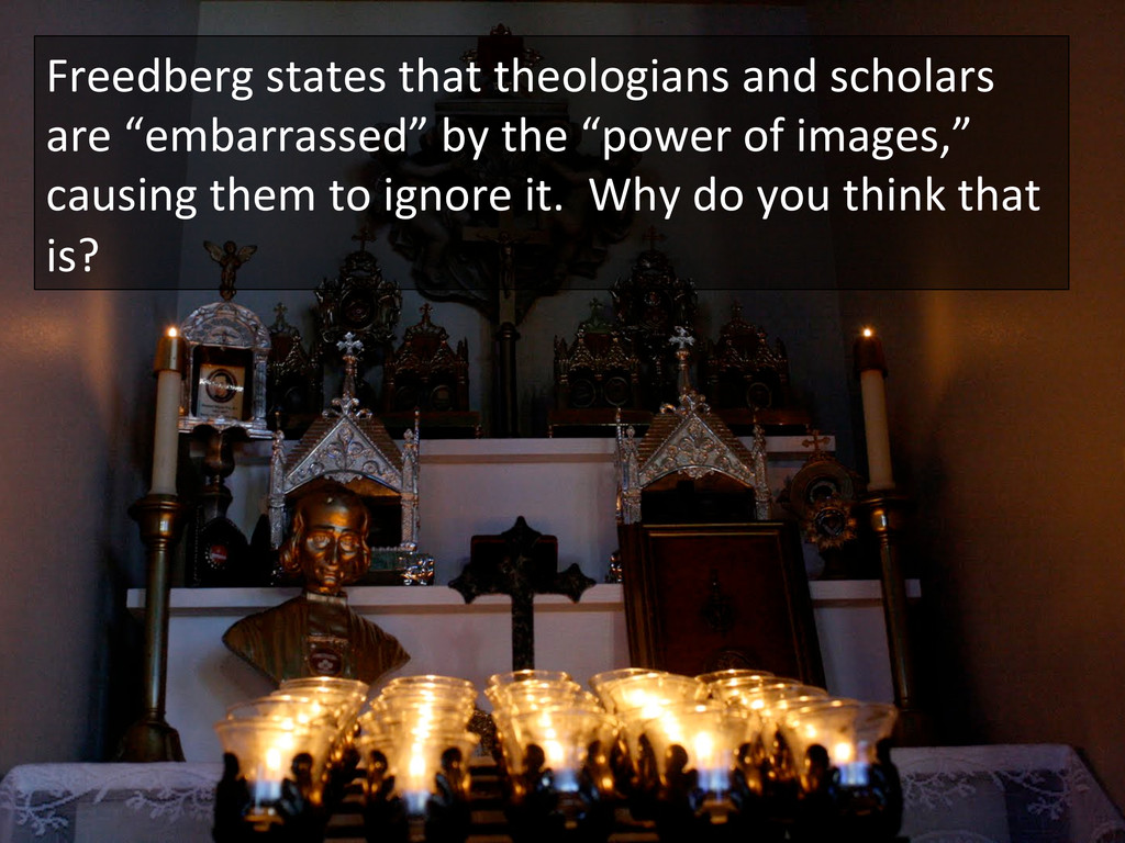 Freedberg states that theologians a...