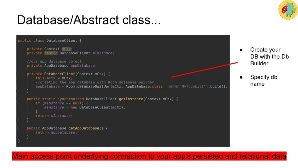 Database/Abstract class... ● Create your DB wit...