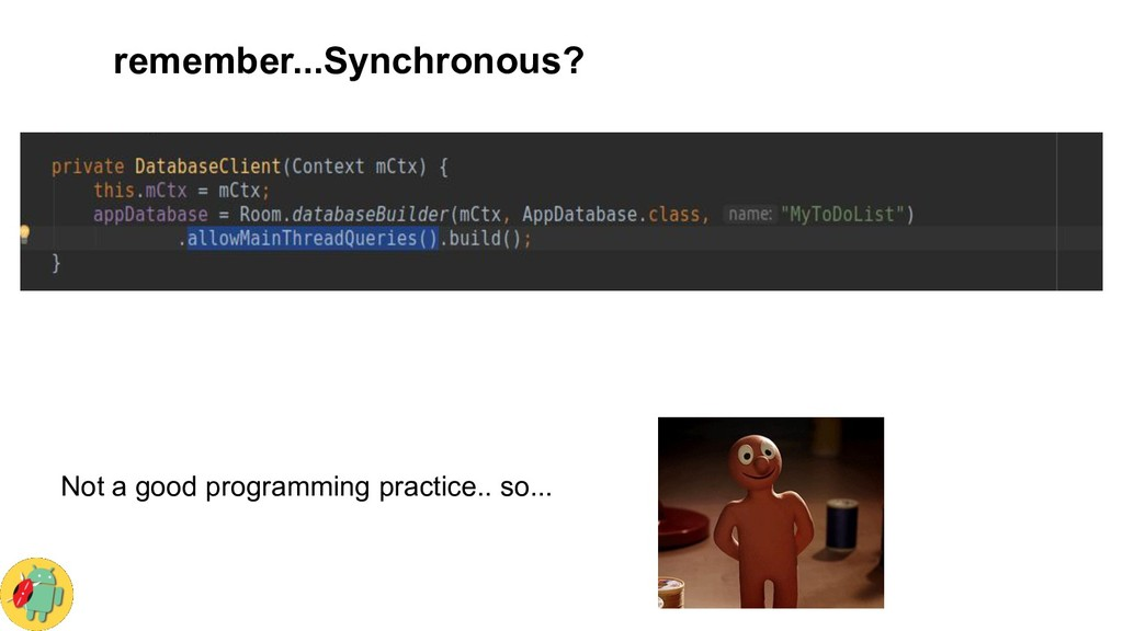 remember...Synchronous? Not a good programming ...