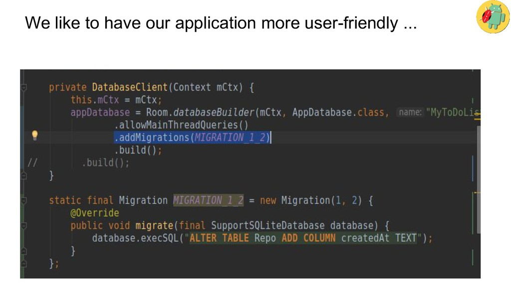 We like to have our application more user-frien...