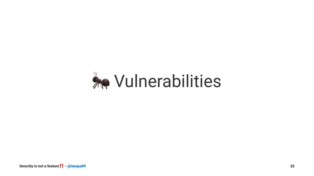 ! Vulnerabilities Security is not a feature ‼ -...