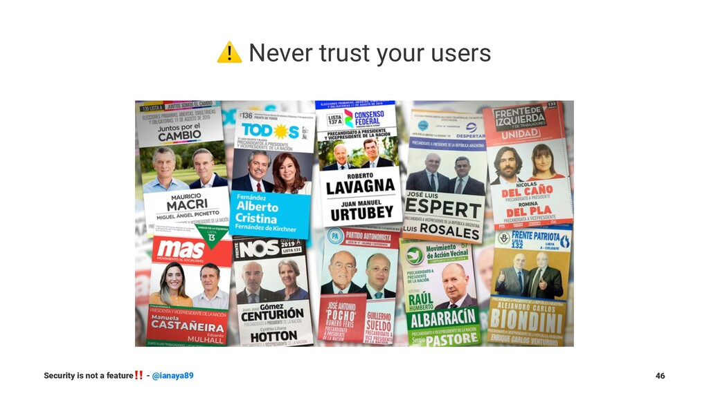 ⚠ Never trust your users Security is not a feat...